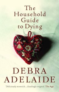 Debra Adelaide, The Household Guide to Dying