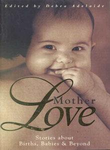 Debra Adelaide, Motherlove