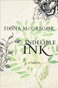 Fiona McGregor, Indelible Ink