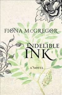 Fiona McGregor, Indelible Ink