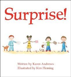 Karen Andrews has also written a children's book, Surprise!