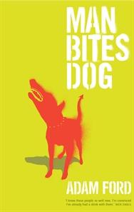Adam Ford's novel, Man Bites Dog