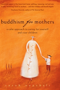 Sarah Napthali, Buddhism For Mothers