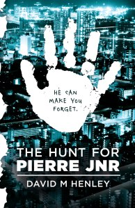 David M Henley, The Hunt for Pierre Jnr
