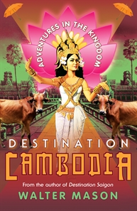 Walter Mason, Destination Cambodia