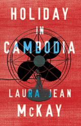 Laura Jean McKay's debut collection of short stories, Holiday in Cambodia