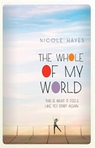 Nicole Hayes, The Whole Of My World