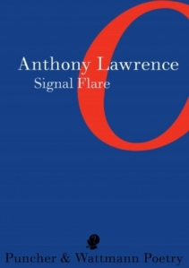 Anthony Lawrence's Signal Flare is his latest collection, published in 2013