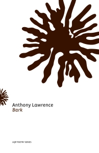 Anthony Lawrence's Bark is a poetry collection shortlisted for the Age Poetry Book of the Year, 2008.